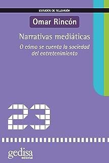 Narrativas mediáticas: O cómo se cuenta la sociedad de entretenimiento (Estudios De Televisión)...