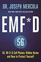 EMF*D: 5G, Wi-Fi & Cell Phones: Hidden Harms and How to Protect Yourself