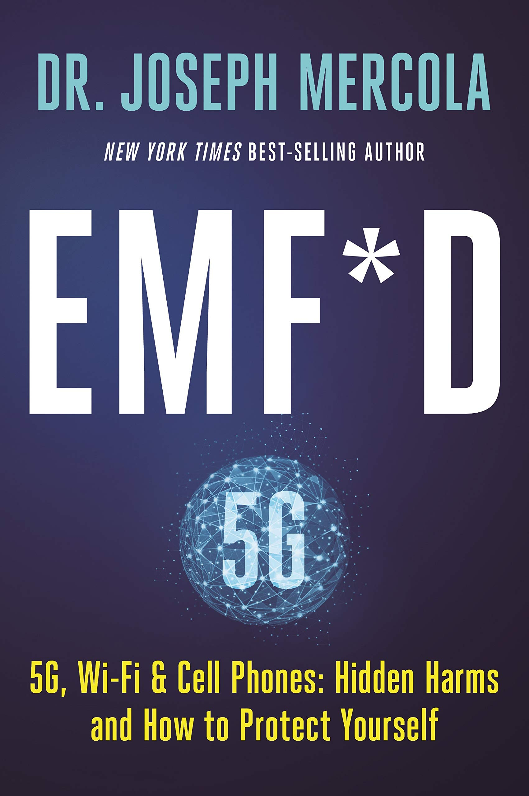 Download EMF*D: 5G, Wi-fi & Cell Phones: Hidden Harms And How To Protect Yourself 