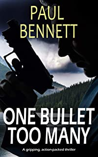 ONE BULLET TOO MANY a gripping action-packed thriller (Johnny Silver Thriller Book 3)