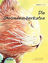 Die Gesundmacherkatze: German Edition of The Healer Cat