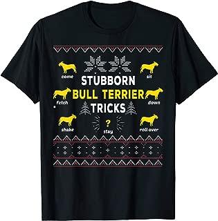 stubborn Bull Terrier tricks Funny Christmas T-Shirt