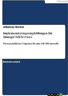 Implementierungsempfehlungen für Manager Self-Services: Wissenschaftliches Vorgehen für eine SAP MSS Auswahl (German Edition)
