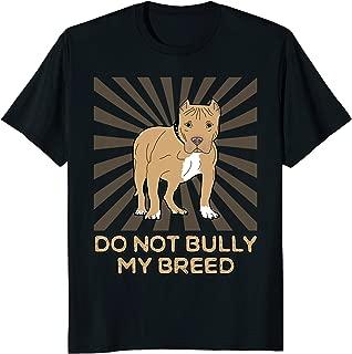 Do Not Bully My Breed Pitbull Owner & Dog Lover T Shirt
