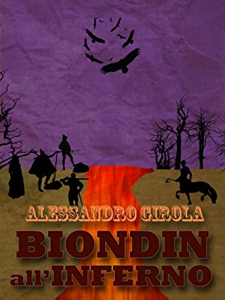Biondin allInferno (Extradimensional Weird West Vol. 2)