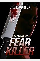 Fear Killer: A cautionary Tale Kindle Edition