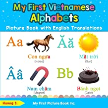 My First Vietnamese Alphabets Picture Book with English Translations: Bilingual Early Learning & Easy Teaching Vietnamese Books for Kids (Teach & Learn Basic Vietnamese words for Children) PDF