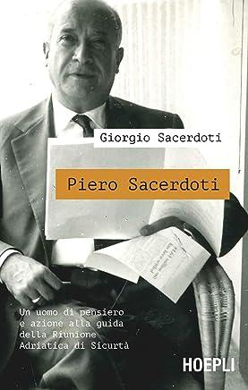 Piero Sacerdoti: Un uomo di pensiero e azione alla guida della Riunione Adriatica di Sicurtà