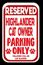 Reserved Highlander Parking Only. Violators Will Be Cat Slapped.: Blank Lined Journal To Write In | Funny Gift For Highlan...