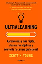 Ultralearning: Aprende Más y Más Rápido, Alcanza Tus Objetivos