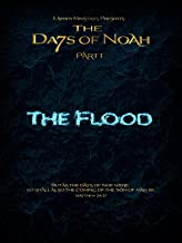 The Days of Noah: The Flood - Part 1 of 4