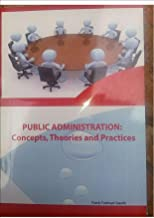 Public Administration: Concepts, Theories and Practices