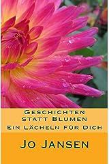 Geschichten statt Blumen: Ein Lächeln für Dich Kindle Ausgabe