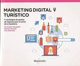 Marketing digital turístico: y estrategias de revenue management para el sector de la hostelería