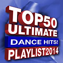 Top 50 Ultimate Dance Hits! Playlist 2014
