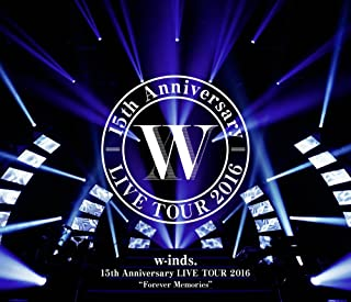 """w-inds. 15th Anniversary LIVE TOUR 2016""""Forever Memories""""通常盤Blu-ray"""