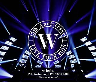 """【メーカー特典あり】w-inds. 15th Anniversary LIVE TOUR 2016""""Forever Memories""""通常盤Blu-ray(オリジナルポストカードセット付)"""