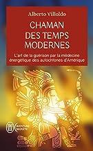 Livres Chaman des temps modernes: L'art de la guérison par la médecine énergétique des autochtones d'Amérique PDF