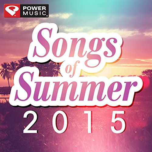 Songs of Summer 2015 (60 Min Non-Stop Workout Mix 130-145