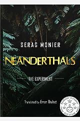 Neanderthals: the experiment: A survival science fiction romance Kindle Edition