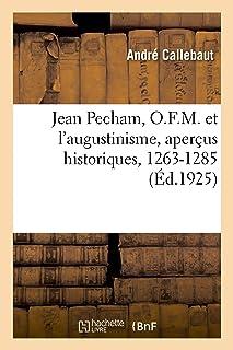Jean Pecham, O.F.M. et l'augustinisme, aperçus historiques, 1263-1285