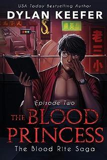 The Blood Princess: Episode Two: A Vampire Dark Fantasy