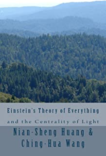 Einstein's Theory of Everything and the Centrality of Light