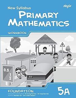 New Syllabus Primary Mathematics Workbook 5A (Foundation)