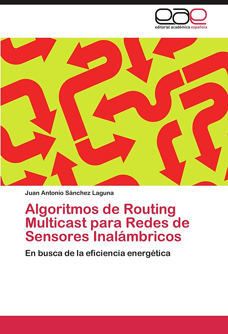 障害真向こうジョブAlgoritmos de Routing Multicast Para Redes de Sensores Inalambricos