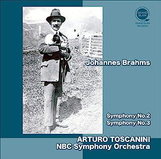 ブラームス : 交響曲 第2番&第3番 (Johannes Brahms : Symphony No.2   Symphony No.3 / Arturo Toscanini   NBC Symphony Orchestra) [CD] [国内...