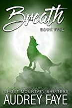Breath (Ghost Mountain Wolf Shifters Book 5)