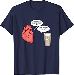 I See You Have Jokes Heart and Coffee  T-Shirt