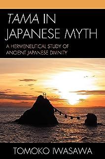 Tama in Japanese Myth: A Hermeneutical Study of Ancient Japanese Divinity