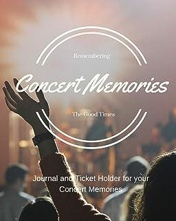 Concert Memories Journal and Ticket Stub Organizer: A Journal and Ticket Stub Organizer for your Concert Experiences (Nerdy Journals)
