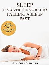 Sleep: Discover the Secret to Falling Asleep Fast
