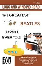 Long and Winding Road: The Greatest Beatles Stories Ever Told