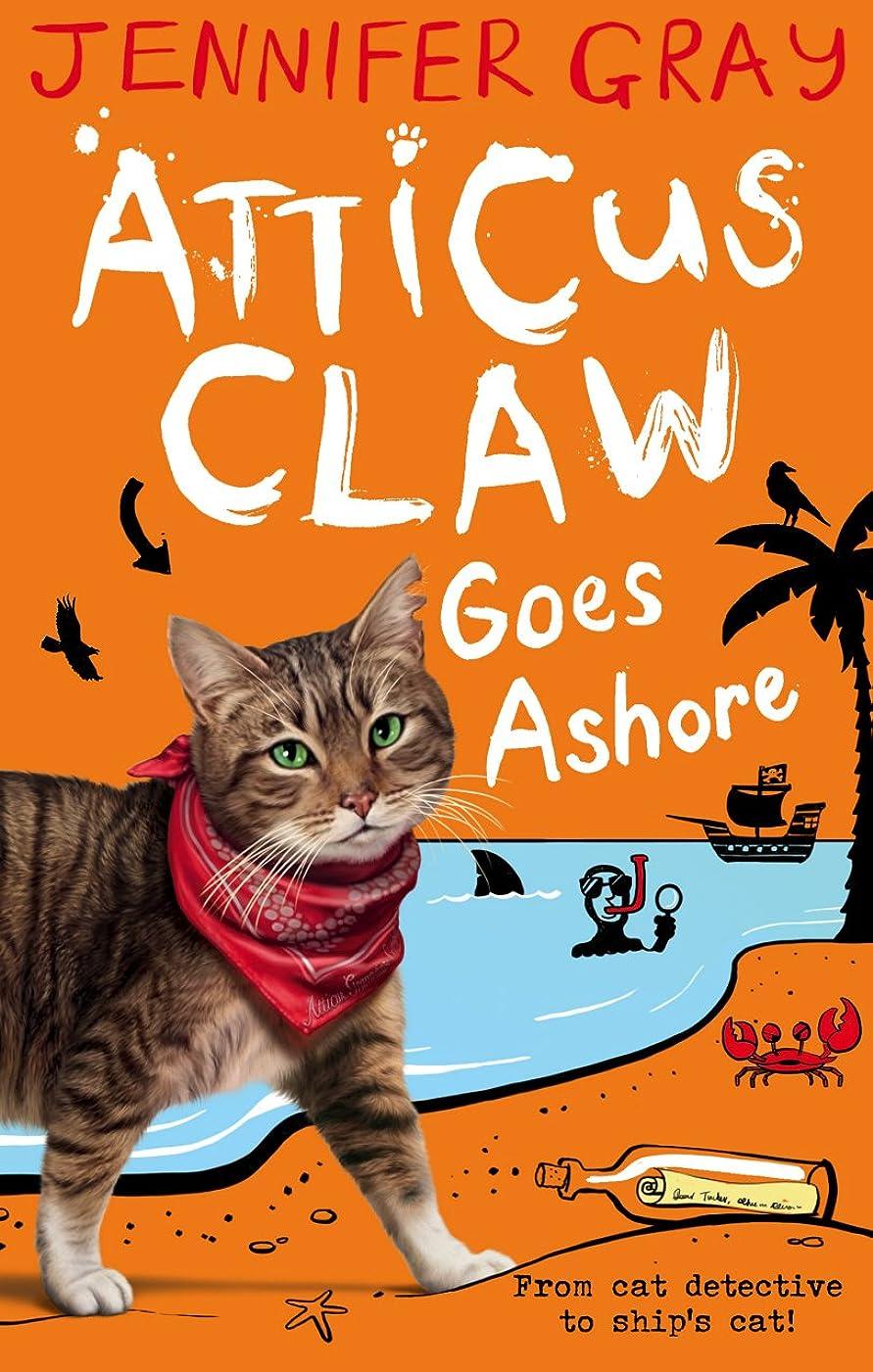 便益地元後世Atticus Claw Goes Ashore (Atticus Claw- World's Greatest Cat Detective Book 4) (English Edition)
