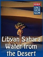 Libyan Sahara - Water from the Desert