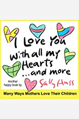 I Love You With All My Hearts (Sweet Rhyming Bedtime Story/Picture Book About Mother's Love) Kindle Edition
