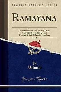 Ramayana, Vol. 2: Poema Indiano Di Valmici; Testo Sanscrito Secondo I Codici Manoscritti Della Scuola Gaudana (Classic Rep...