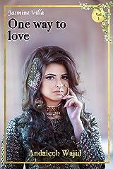 One Way to Love: Jasmine Villa - Book 1 Kindle Edition