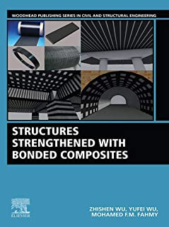 Structures Strengthened with Bonded Composites (Woodhead Publishing Series in Civil and Structural Engineering)