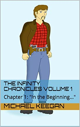 """The Infinity Chronicles Anthology Volume 1: Chapter 1: """"In the Beginning..."""""""