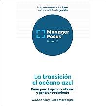 Resumen de La transición al océano azul de Renée Mauborgne y W. Chan Kim