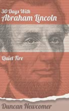 Thirty Days With Abraham Lincoln: Quiet Fire