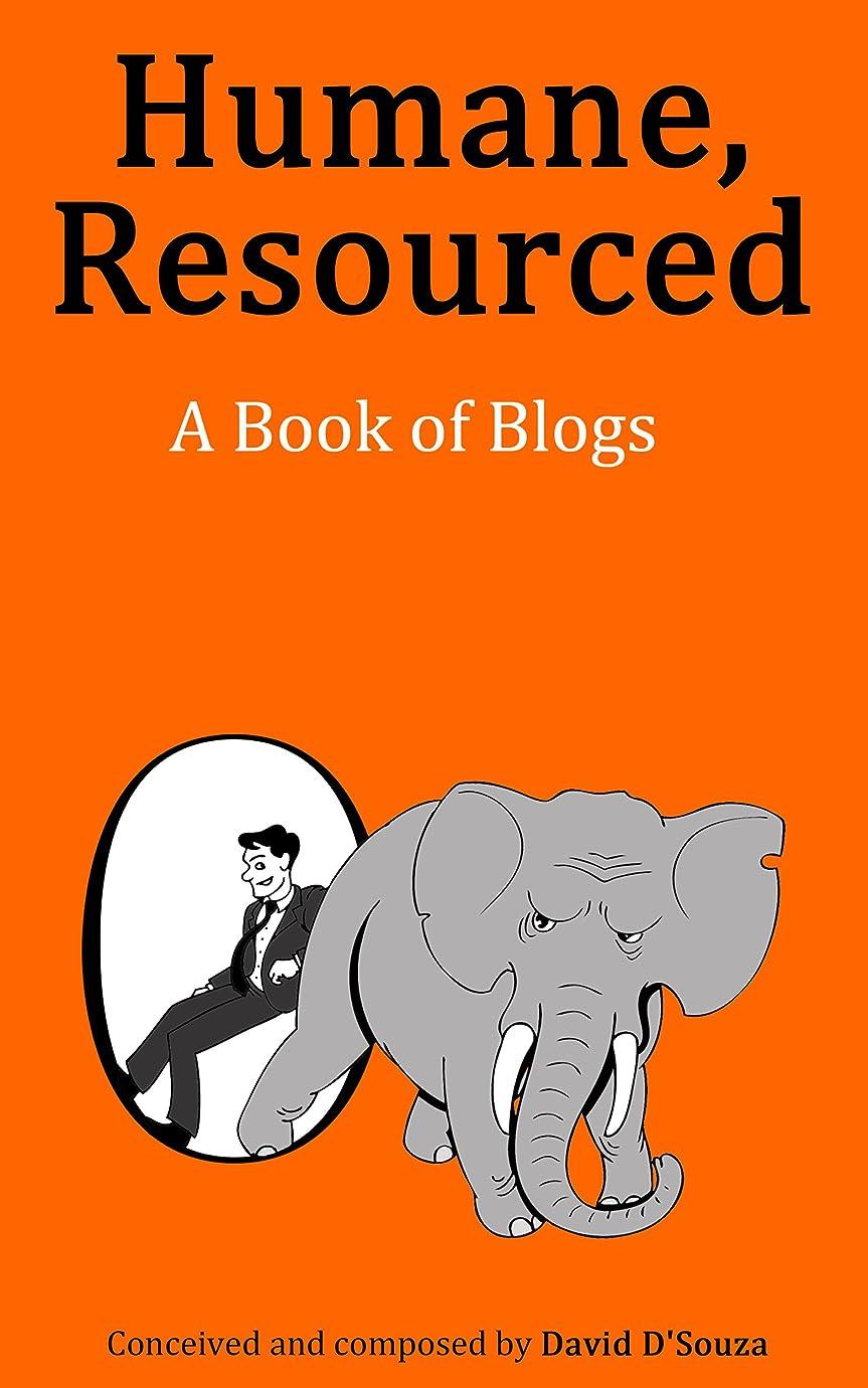 面積スピーカー供給Humane, Resourced: A Book of Blogs (Humane, Resourced Series 1) (English Edition)