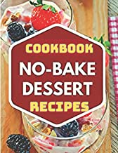 Healthy No-Bake Dessert Recipes - Let's Make These Desserts with NO Baking
