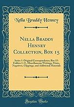Nella Braddy Henney Collection, Box 15: Series 1: Original Correspondence; Box 15: Folders 1-21, Miscellaneous Writings, P...