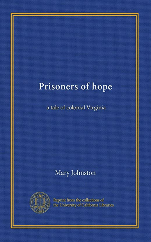 月曜に対応リッチPrisoners of hope: a tale of colonial Virginia