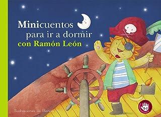 Minicuentos para ir a dormir con Ramón León (Pequeñas manitas)